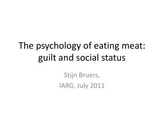 The psychology of eating meat: guilt and social status