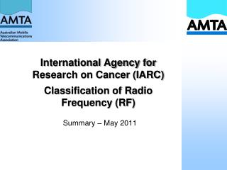 International Agency for Research on Cancer (IARC) Classification of Radio Frequency (RF)
