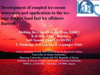 Meibing Jin, Clara Deal, Jia Wang (IARC) K-H Shin (IARC, Korea)  Nori Tanaka (IARC, JAMSTEC)