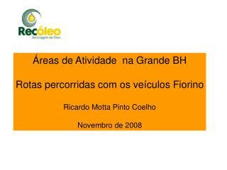 Áreas de Atividade  na Grande BH Rotas percorridas com os veículos Fiorino