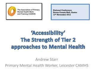 'Accessibility' The Strength of Tier 2 approaches to Mental Health