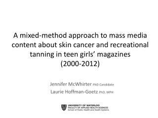 Jennifer  McWhirter PhD Candidate Laurie Hoffman-Goetz  PhD, MPH