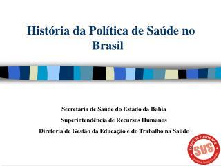 História da Política de Saúde no Brasil