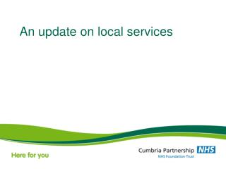 An update on local services