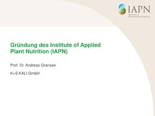 Gründung des Institute of Applied Plant Nutrition (IAPN)