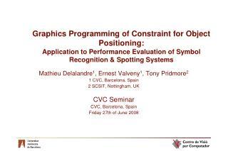 Mathieu Delalandre 1 , Ernest Valveny 1 , Tony Pridmore 2 1 CVC, Barcelona, Spain