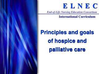 Principles and goals of hospice and palliative care