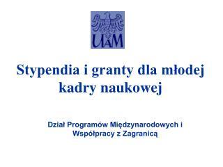 Stypendia i granty dla młodej kadry naukowej