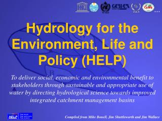 Hydrology for the Environment, Life and Policy (HELP)