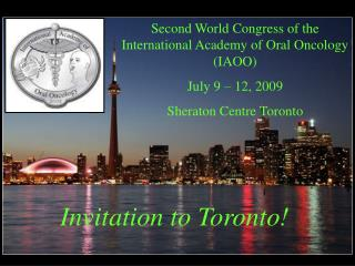 Second World Congress of the International Academy of Oral Oncology (IAOO) July 9 � 12, 2009