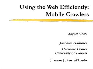 Using the Web Efficiently: Mobile Crawlers