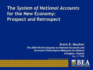 The  System of National Accounts  for the New Economy:  Prospect and Retrospect