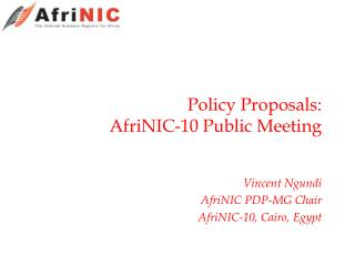 Policy Proposals: AfriNIC-10 Public Meeting