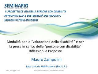 Mauro Zampolini Rete Umbria Riabilitazione ( Ret.U.R .)