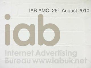 IAB AMC, 26 th  August 2010