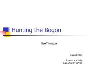Hunting the Bogon