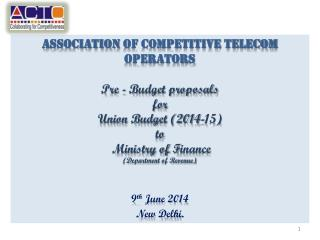Association  of Competitive Telecom  Operators Pre - Budget proposals for Union Budget (2014-15)