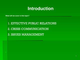 Introduction What will we cover in this topic?    1. EFFECTIVE PUBLIC RELATIONS