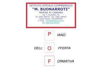 """ISTITUTO STATALE COMPRENSIVO      """"M. BUONARROTI"""" MARINA DI CARRARA Via  F. Cavallotti, 42"""