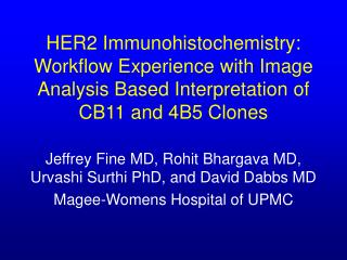 Jeffrey Fine MD, Rohit Bhargava MD, Urvashi Surthi PhD, and David Dabbs MD