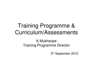 Training Programme & Curriculum/Assessments