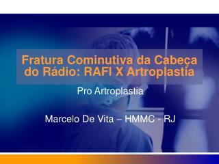 Fratura Cominutiva da Cabeça do Rádio: RAFI X Artroplastia