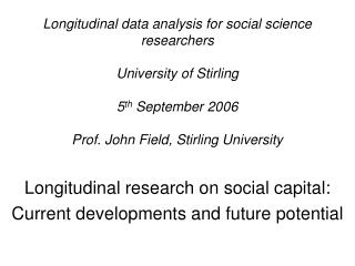 Longitudinal research on social capital: Current developments and future potential