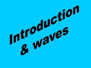 Introduction & waves