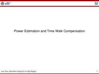 Power Estimation and Time Walk Compensation