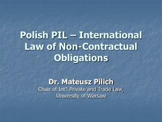 Polish PIL – International Law of Non-Contractual Obligations