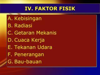 IV. FAKTOR FISIK