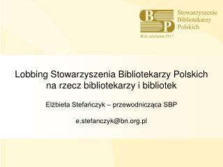 Główne cele działalności lobbingowej SBP