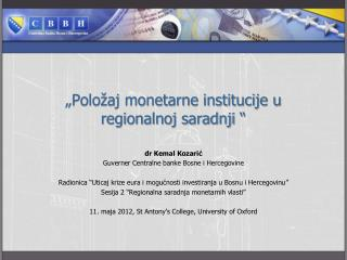 """""""Položaj monetarne institucije u regionalnoj saradnji """""""