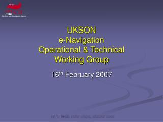 UKSON  e-Navigation Operational & Technical  Working Group