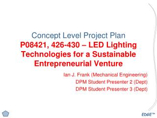 Ian J. Frank (Mechanical Engineering) DPM Student Presenter 2 (Dept)
