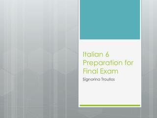 Italian 6 Preparation for Final Exam