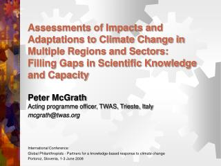Peter McGrath Acting programme officer, TWAS, Trieste, Italy mcgrath@twas