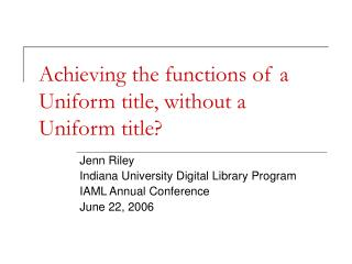 Achieving the functions of a Uniform title, without a Uniform title?