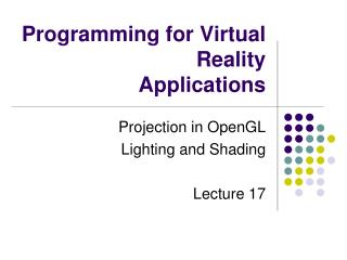 Programming for Virtual Reality Applications