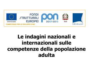 Le indagini nazionali e internazionali sulle competenze della popolazione adulta