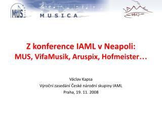 Z konference IAML v Neapoli: MUS, VifaMusik, Aruspix, Hofmeister …