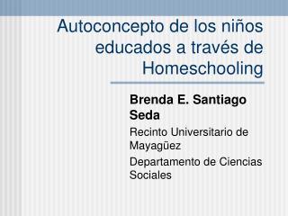 Autoconcepto de los niños educados a través de Homeschooling