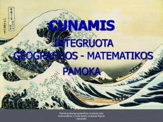 CUNAMI S INTEGRUOTA  GEOGRAFIJOS - MATEMATIKOS PAMOKA