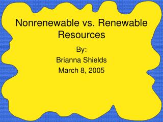 Nonrenewable vs. Renewable Resources
