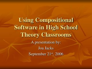 Using Compositional Software in High School Theory Classrooms