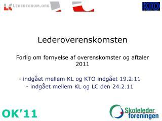 Lederoverenskomsten Forlig om fornyelse af overenskomster og aftaler 2011