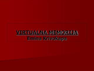 VIRTUALNA MEMORIJA Emina Krivokapa