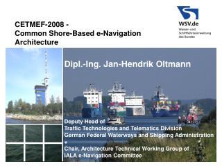 CETMEF-2008 - Common Shore-Based e-Navigation Architecture