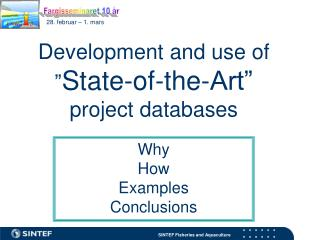 """Development and use of """" State-of-the-Art"""" project databases"""