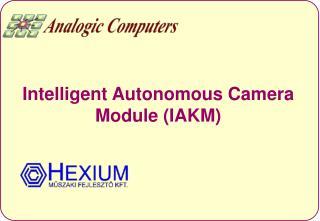 Intelligent Autonomous Camera Module (IAKM)